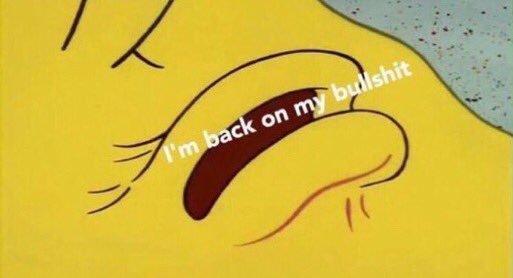 Back On My Bullshit