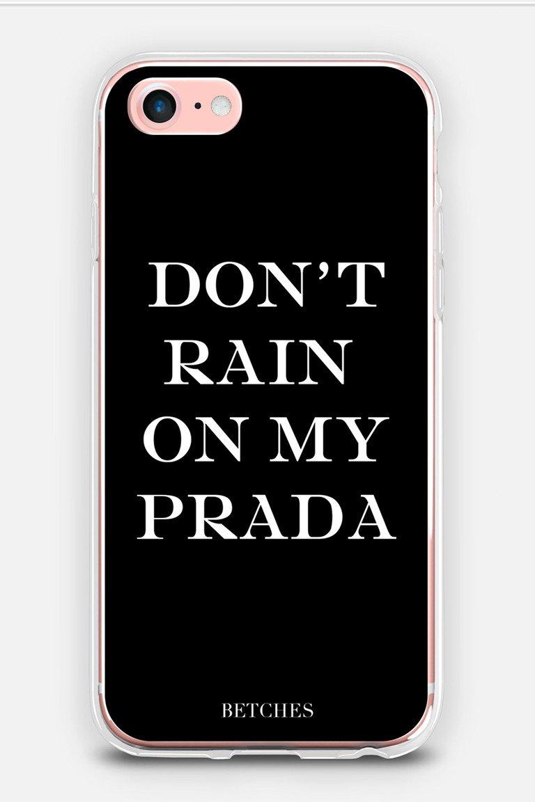 Don't Rain On My Prada Phone Case