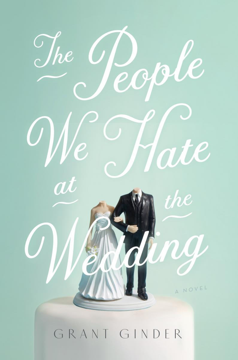 The People We Hate At The Wedding by Grant Gender