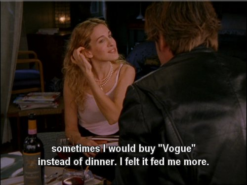 Buy Vogue Instead Of Dinner SATC